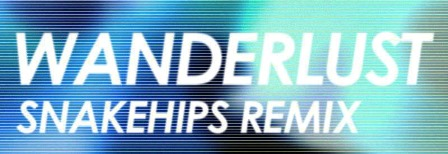 snakehips-wanderlust-remix-the-weeknd
